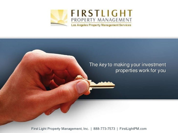 The key to making your investment                                              properties work for youFirst Light Property...