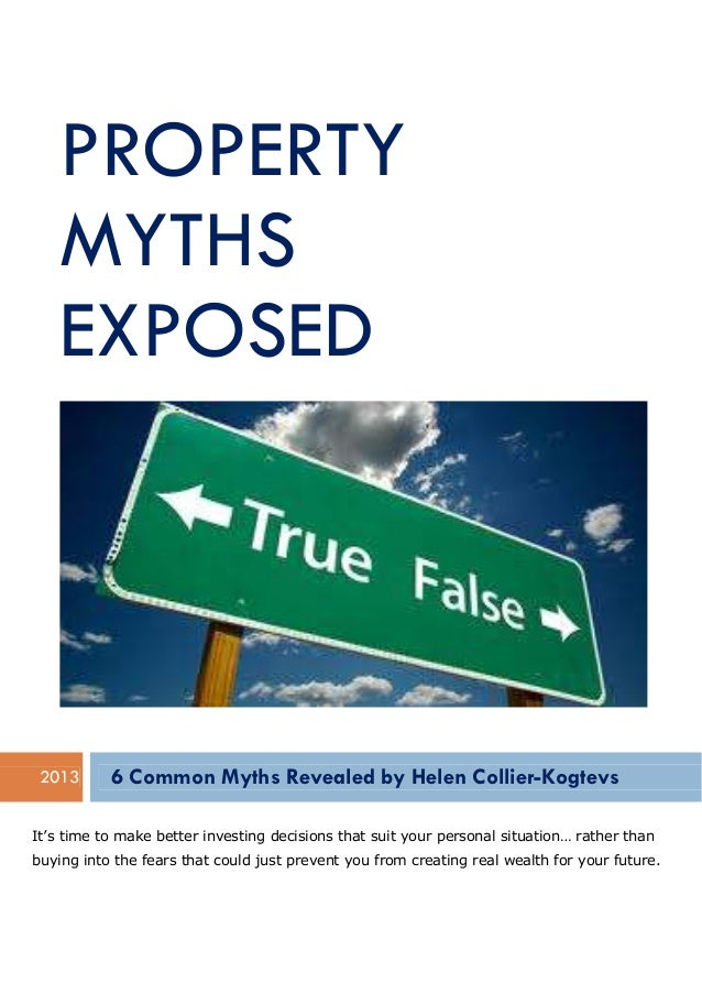 Property Myths Exposed - By Helen Collier-Kogtevs