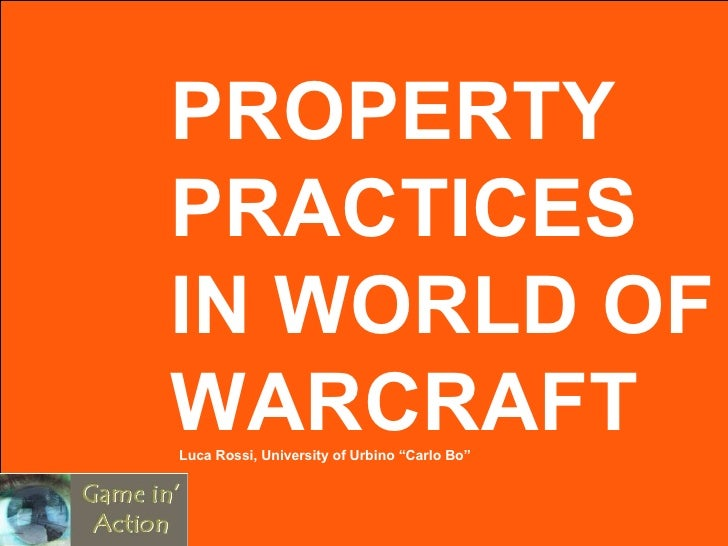 """Luca Rossi, University of Urbino """"Carlo Bo"""" PROPERTY PRACTICES IN WORLD OF WARCRAFT"""