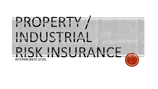 Property all risk and business interruption training 1