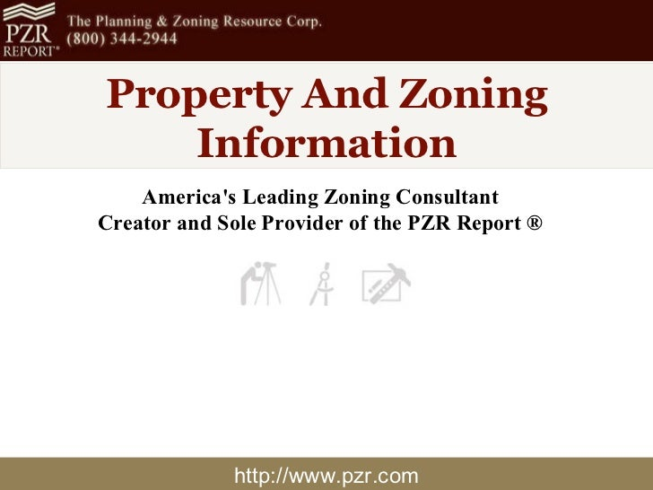 http://www.pzr.com Property And Zoning Information America's Leading Zoning Consultant Creator and Sole Provider of the PZ...
