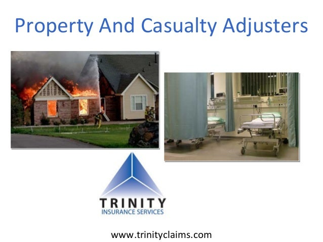 Property And Casualty Adjusters www.trinityclaims.com