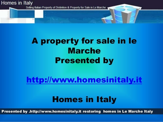 Presented by .http://www.homesinitaly.it restoring homes in Le Marche ItalyA property for sale in leMarchePresented byHome...