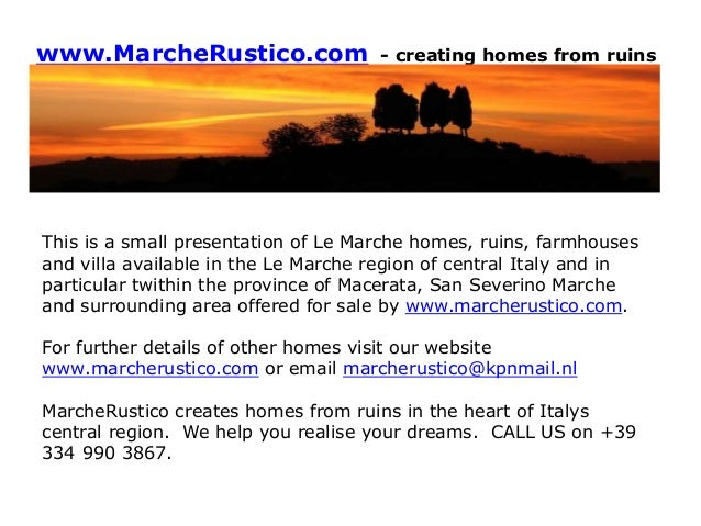 www.MarcheRustico.com - creating homes from ruins This is a small presentation of Le Marche homes, ruins, farmhouses and v...