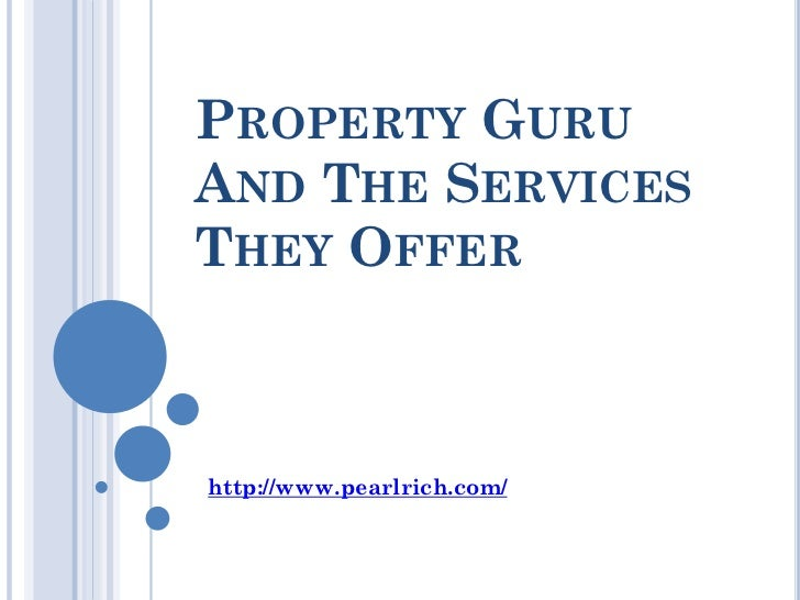 PROPERTY GURUAND THE SERVICESTHEY OFFERhttp://www.pearlrich.com/