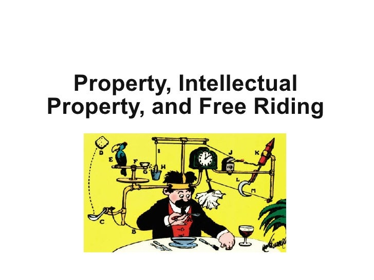 Property, Intellectual Property, and Free Riding
