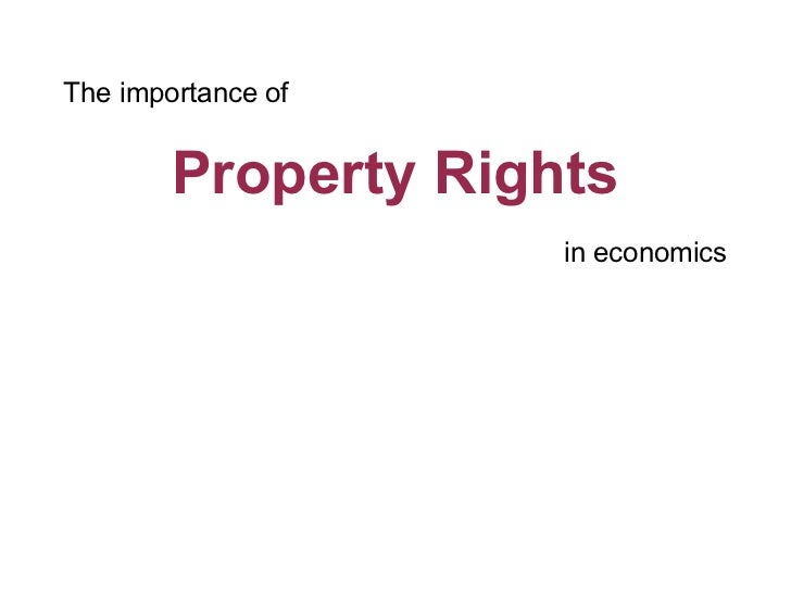 The importance of        Property Rights                     in economics