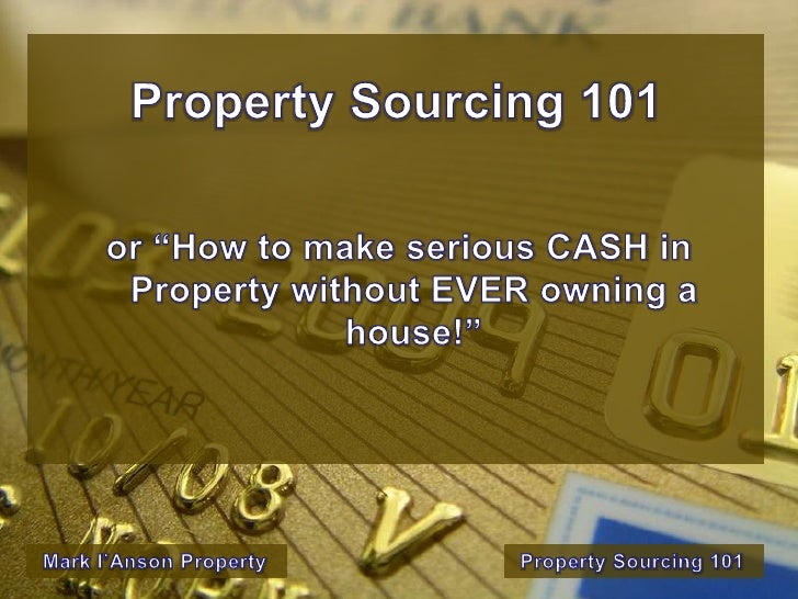 Property Sourcing 101
