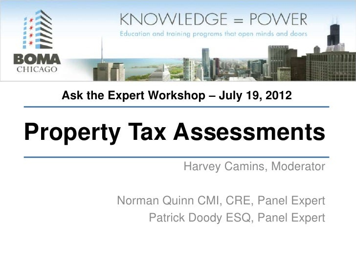 Ask the Expert Workshop – July 19, 2012Property Tax Assessments                      Harvey Camins, Moderator           No...
