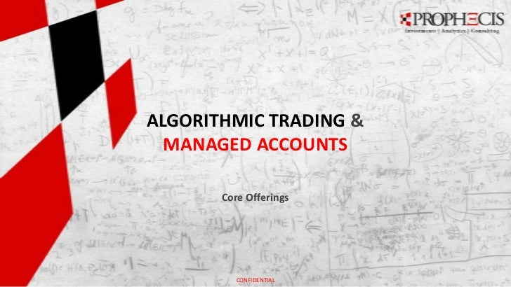 ALGORITHMIC TRADING &  MANAGED ACCOUNTS       Core Offerings          CONFIDENTIAL