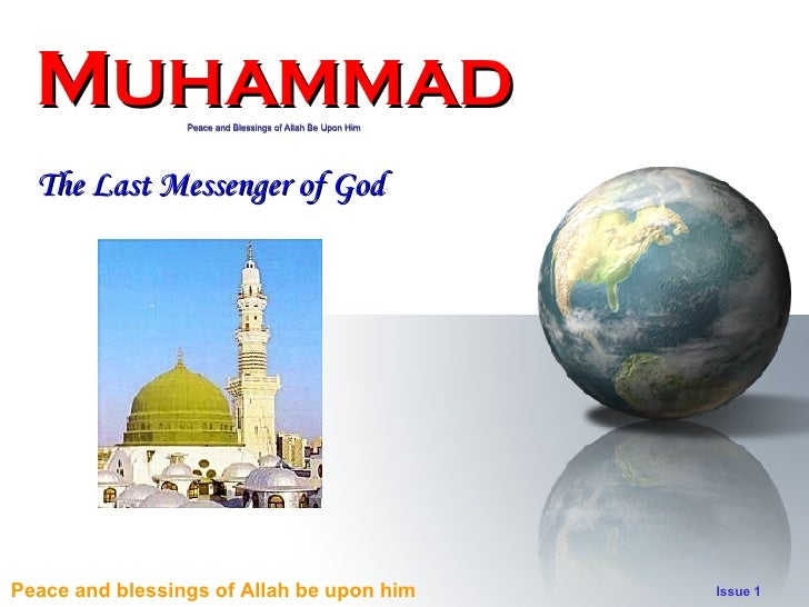 MUHAMMAD       Peace and Blessings of Allah Be Upon Him       The Last Messenger of God     Peace and blessings of Allah b...