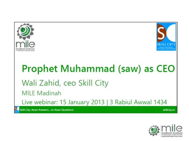 http://blog.mile.org/prophet-muhammad-saw-as-ceo/ http://blog.mile.org/prophet-muhammad-saw-as-ceo/