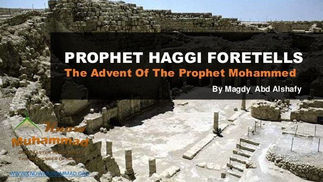 PROPHET HAGGI FORETELLS The Advent Of The Prophet Mohammed By Magdy Abd Alshafy WWW.KNOWMUHAMMAD.ORG