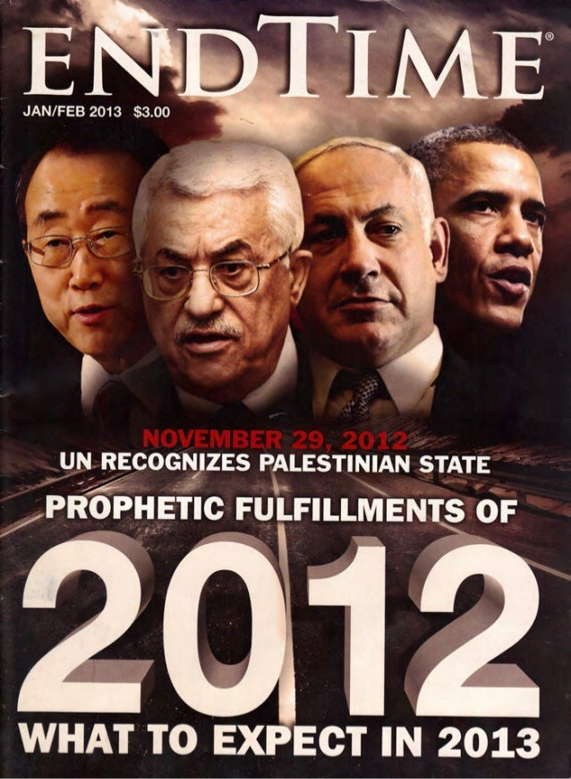 Prophetic fullments of 2012   what to expect in 2013 - end time magazine - jan-feb 2013