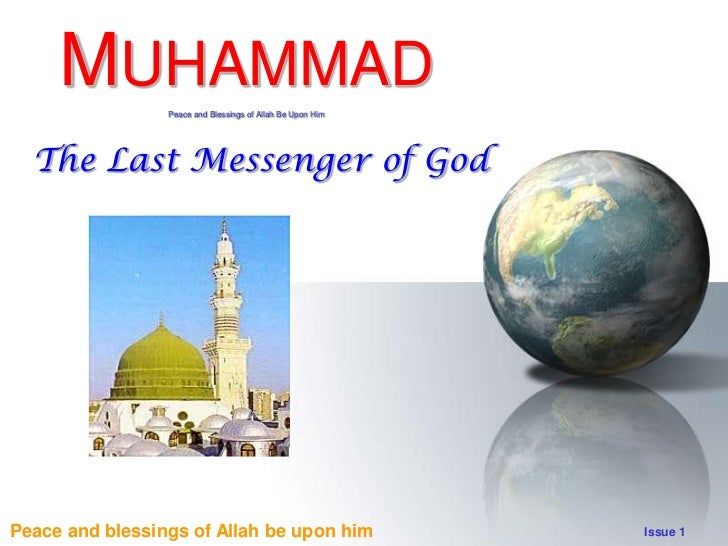 MUHAMMAD    Peace and Blessings of Allah Be Upon Him  The Last Messenger of GodPeace and blessings of Allah be upon him   ...