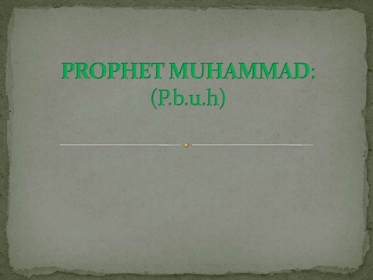 PROPHET MUHAMMAD: (P.b.u.h)<br />