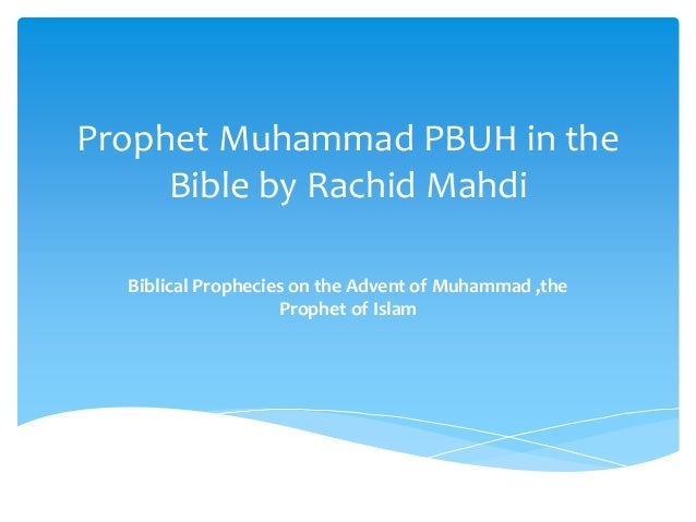 an analysis of the topic of the bible about muhammad and the prophet of islam Essay muslims and the religion of islam picking this topic has helped me the muslim religion dates all the way back to 570 bc when the prophet muhammad was.