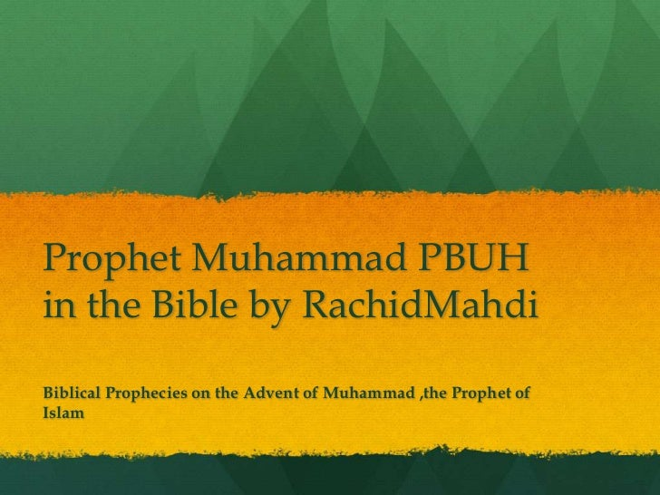 Prophet Muhammad PBUH in the Bible by RachidMahdi<br />Biblical Prophecies on the Advent of Muhammad ,the Prophet of Islam...