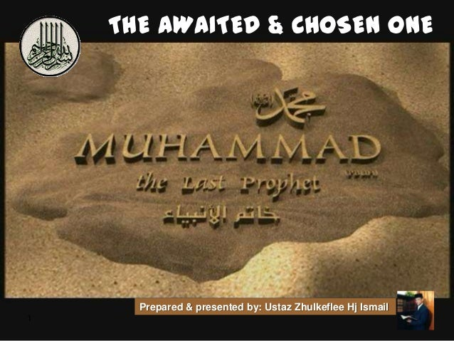 THE AWAITED & CHOSEN ONE      Prepared & presented by: Ustaz Zhulkeflee Hj Ismail1