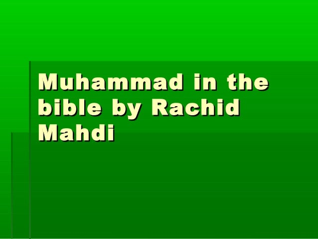 Muhammad in theMuhammad in the bible by Rachidbible by Rachid MahdiMahdi