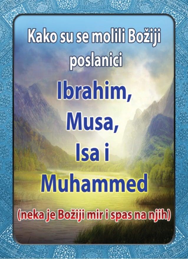 'A Kako su se molili Božiji poslanici Ibrahim,  Musa,  Isa i Muhammed  [neka je Božiji mir ispas na njih}  . llhmed Didat,...