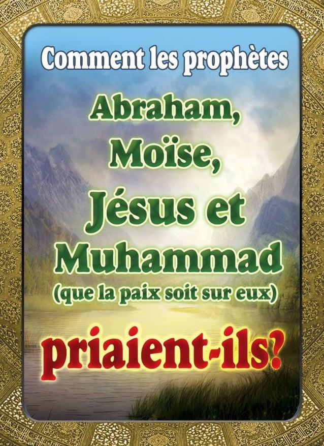 Comment les prophètes Abraham, Moïse, Jésus et Muhammad (que la paix soit sur eux) Priaient-ils?