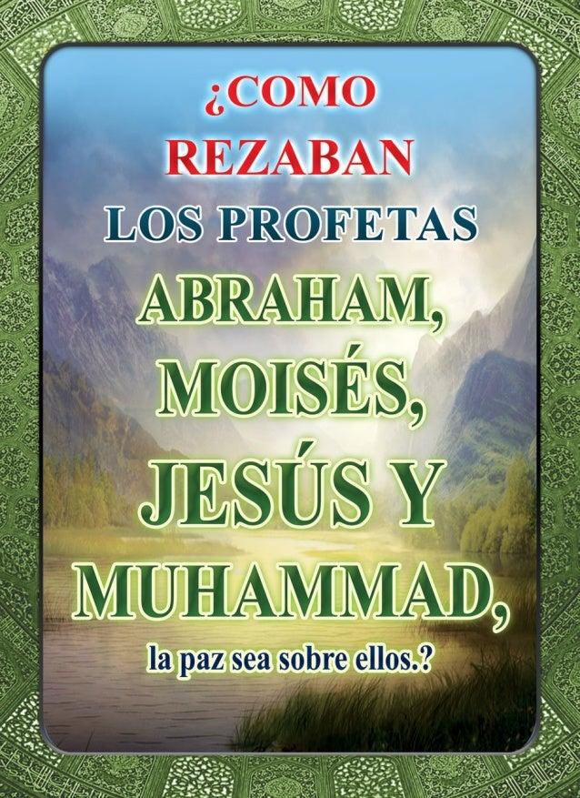 ¿COMO REZABAN LOS PROFETAS Abraham, Moisés, Jesús y Muhammad, la paz sea sobre ellos. ?