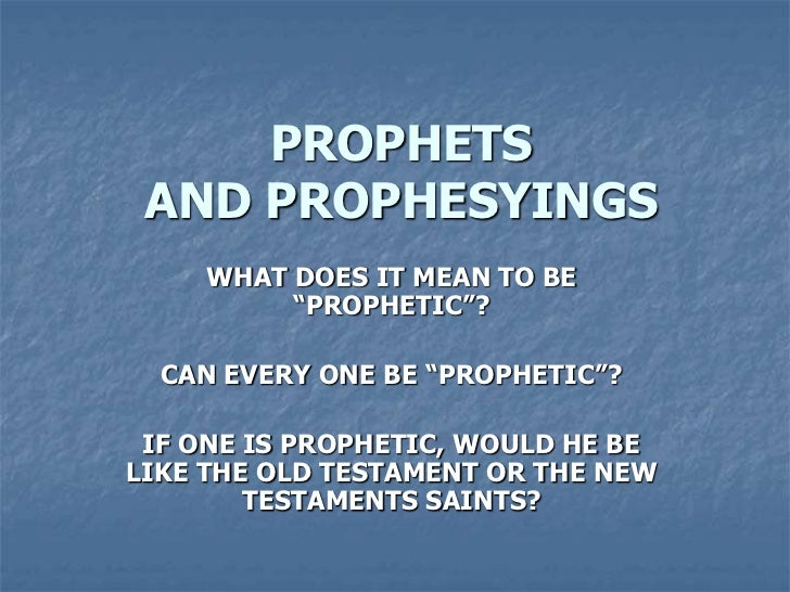 Prophets and Prophesying