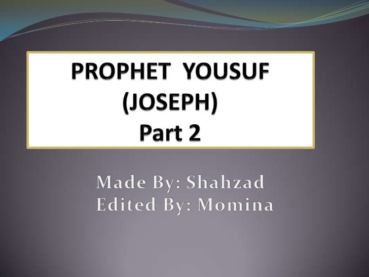 PROPHET  YOUSUF (JOSEPH)Part 2<br />Made By: Shahzad<br />Edited By: Momina<br />