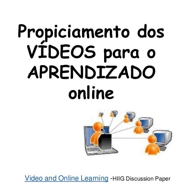 Propiciamento dos VÍDEOS para o APRENDIZADO online Video and Online Learning -HIIG Discussion Paper
