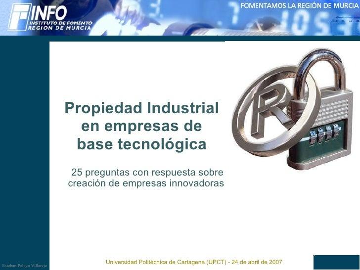 Propiedad Industrial en empresas de base tecnológica 25 preguntas con respuesta sobre creación de empresas innovadoras  Un...