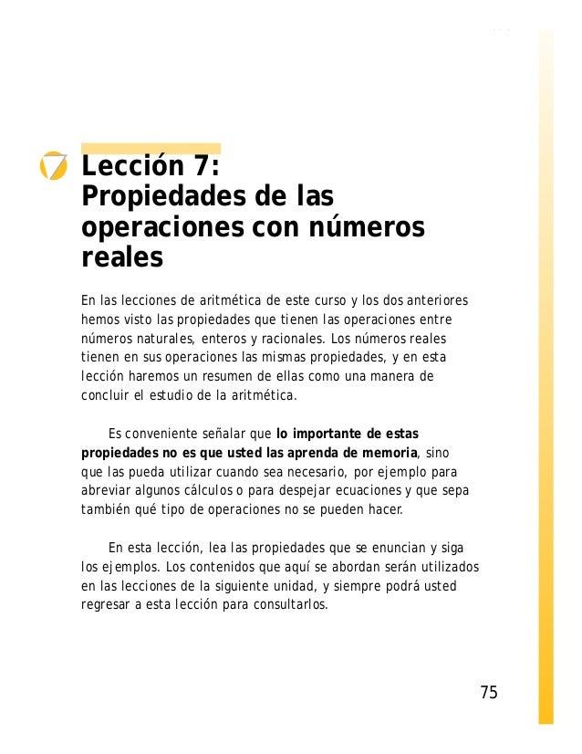 Lección 7: Propiedades de las operaciones con números reales En las lecciones de aritmética de este curso y los dos anteri...