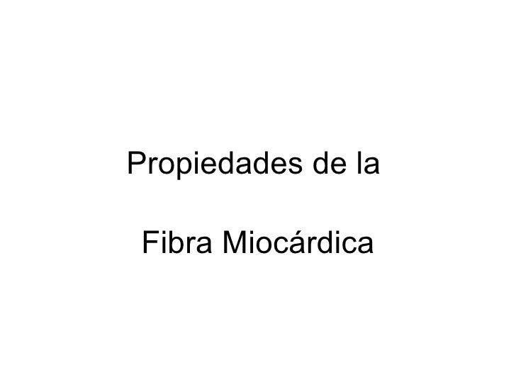 Propiedades de la  Fibra Miocárdica