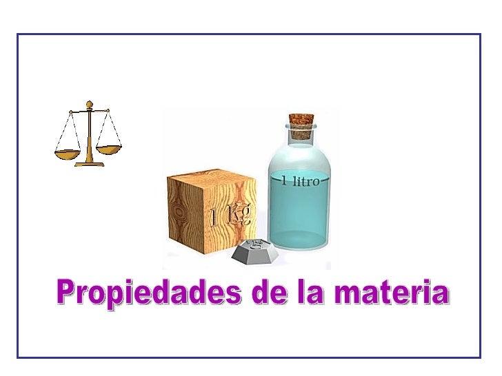 Propiedades de la_materia