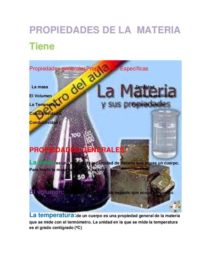 PROPIEDADES DE LA MATERIATienePropiedades generalesPropiedades Específicas La masa                                        ...