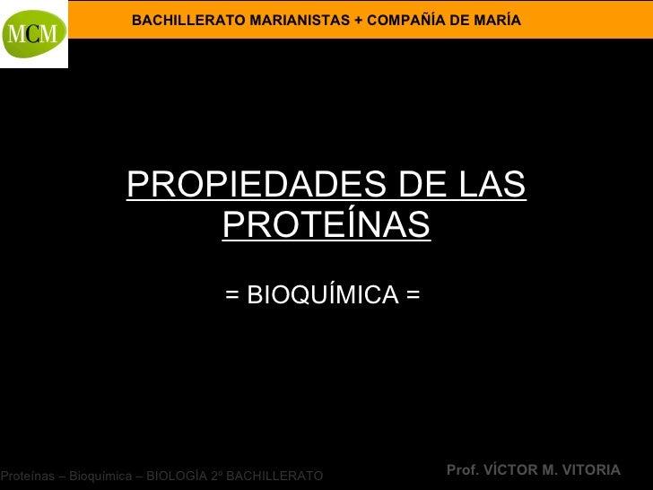 PROPIEDADES DE LAS PROTEÍNAS = BIOQUÍMICA =