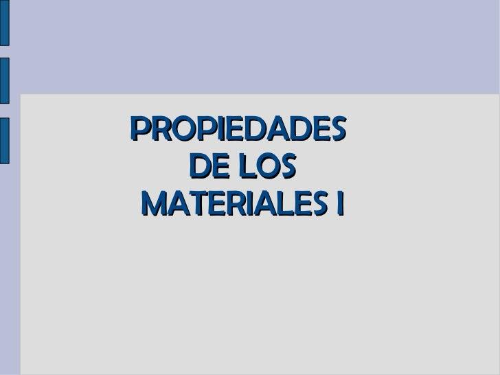 Propiedades de los materiales I