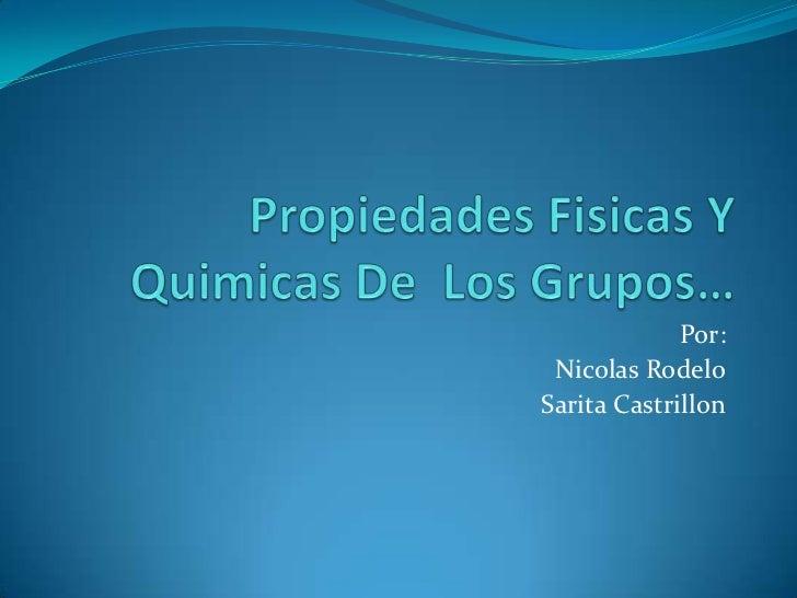 Propiedades  Fisicas  Y  Quimicas  De   Los  Grupos