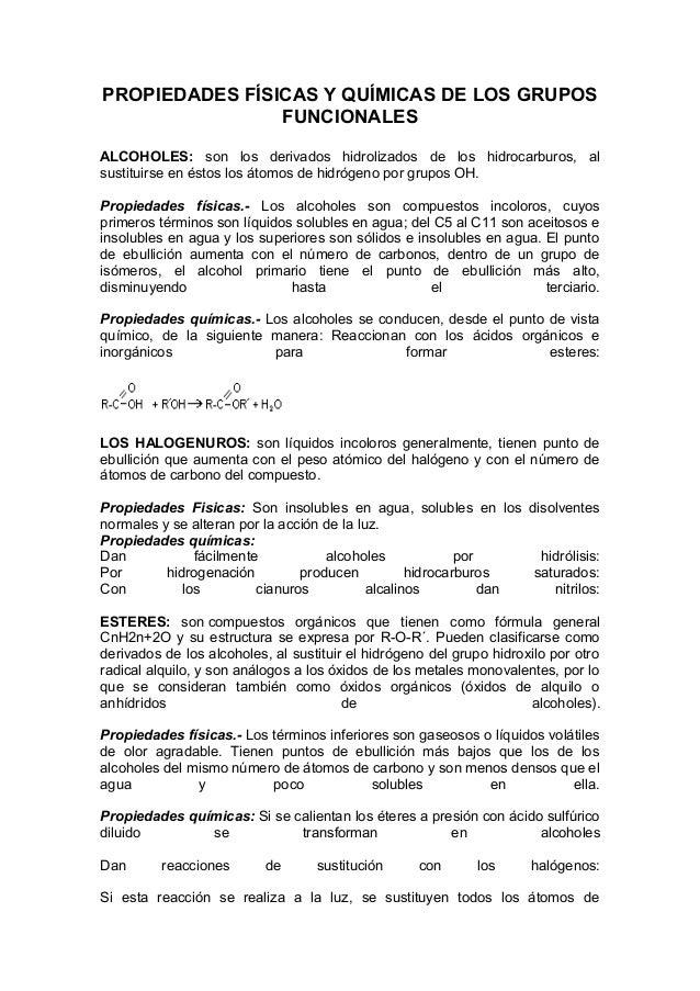 PROPIEDADES FÍSICAS Y QUÍMICAS DE LOS GRUPOSFUNCIONALESALCOHOLES: son los derivados hidrolizados de los hidrocarburos, als...