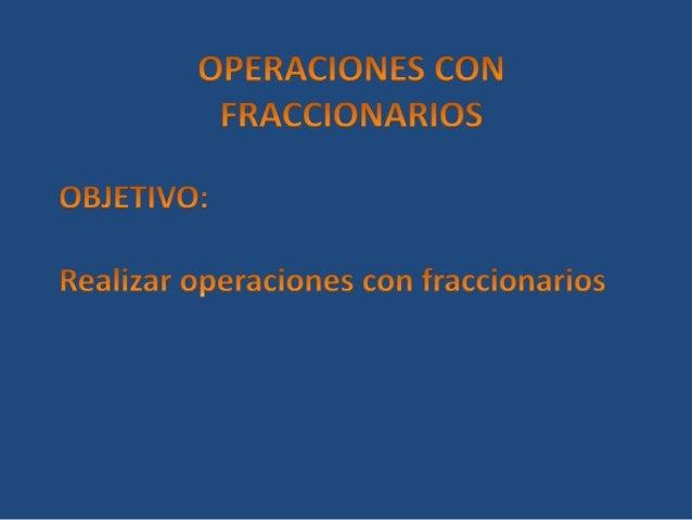 Convertir fracciones impropias en fracciones mixtas  Para convertir una fracción impropia en mixta, sigue estos pasos:   ...