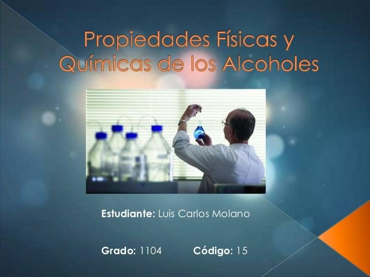 Estudiante: Luis Carlos MolanoGrado: 1104       Código: 15
