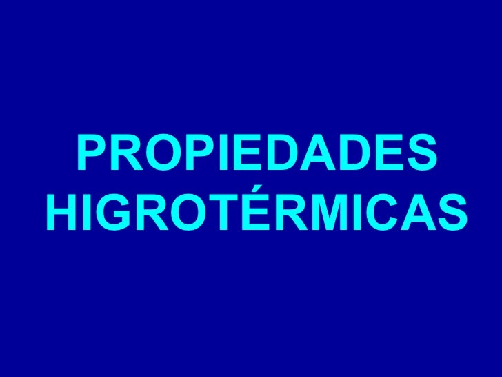 PROPIEDADES HIGROTÉRMICAS