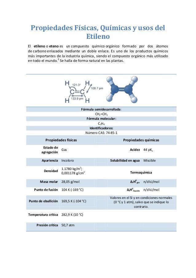Propiedades Físicas, Químicas y usos delEtilenoEl etileno o eteno es un compuesto químico orgánico formado por dos átomosd...
