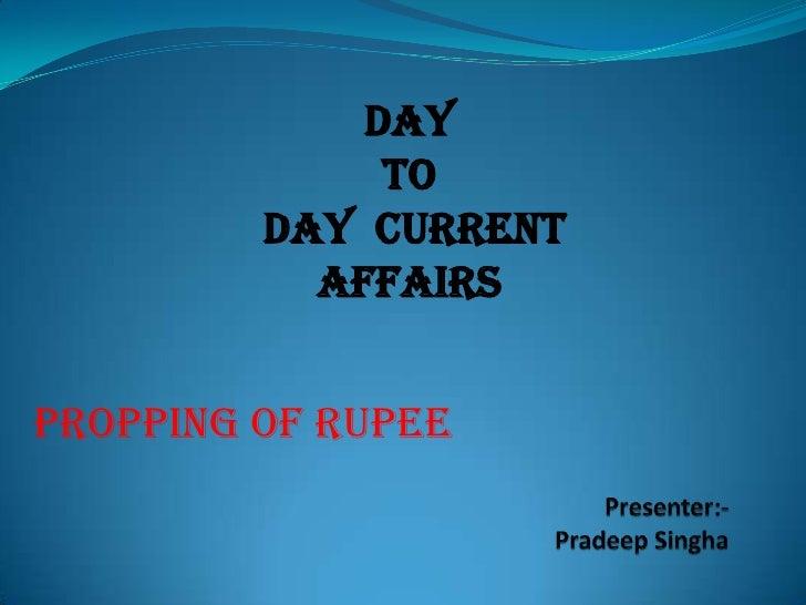 Proping of rupee