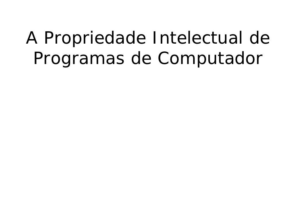 A Propriedade Intelectual de  Programas de Computador