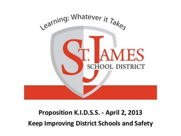 Proposition K.I.D.S.S. - April 2, 2013Keep Improving District Schools and Safety