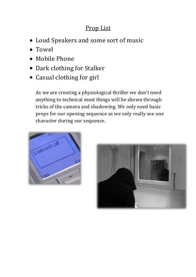 Prop ListLoud Speakers and some sort of musicTowelMobile PhoneDark clothing for StalkerCasual clothing for girlAs we are c...