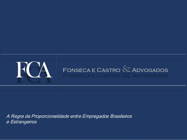 A Regra da Proporcionalidade entre Empregados Brasileiros e Estrangeiros