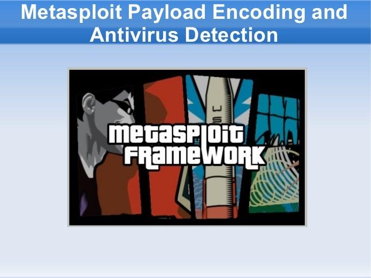 Metasploit Payload Encoding and Antivirus Detection