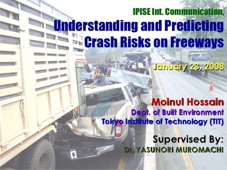 IPISE Int. Communication,Understanding and Predicting    Crash Risks on Freeways                     January 23, 2008     ...